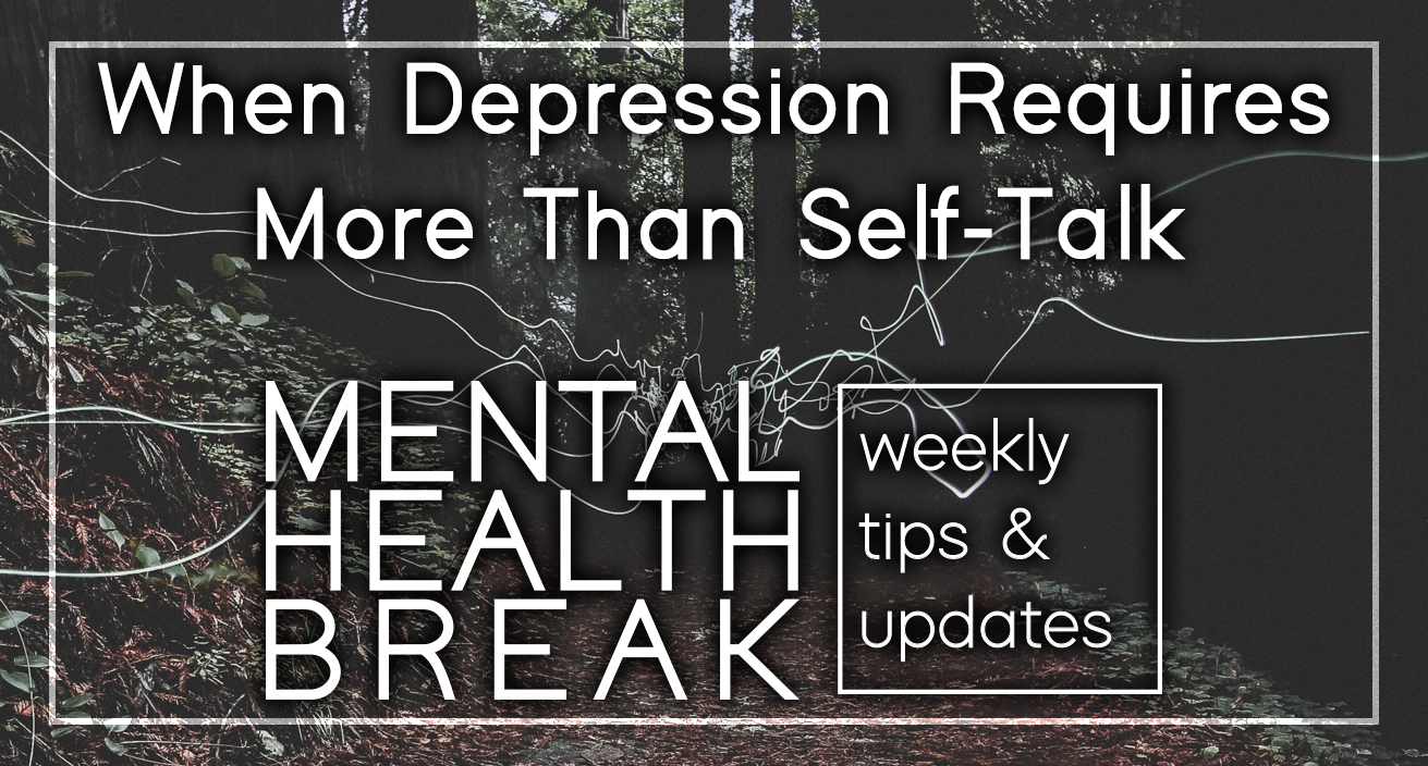 When Depression Requires More than Self-Talk